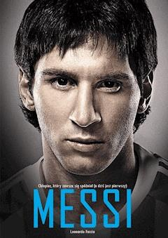Messi. Chłopiec, który zawsze się spóźniał (a dziś jest pierwszy) - Leonardo Faccio - ebook