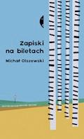 Zapiski na biletach - Michał Olszewski - ebook