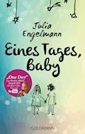 Eines Tages, Baby - Julia Engelmann - E-Book