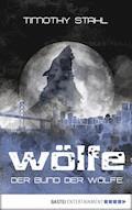 Der Bund der Wölfe - Timothy Stahl - E-Book