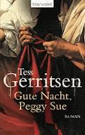Gute Nacht, Peggy Sue - Tess Gerritsen - E-Book
