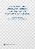 Problematyka umierania i śmierci w perspektywie medyczno-kulturowej - Marta Szabat, Jan Hartman - ebook