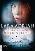 Verlockung der Dunkelheit - Lara Adrian - E-Book