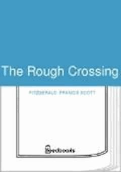 The Rough Crossing - Francis Scott Fitzgerald - ebook