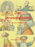 Der Struwwelpeter und andere Geschichten - Heinrich Hoffmann - E-Book