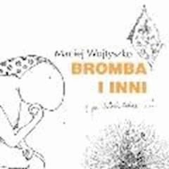 Bromba i inni po latach także... - Maciej Wojtyszko - ebook