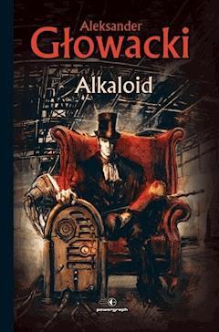 Alkaloid - Aleksander Głowacki - ebook