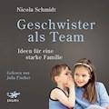 Geschwister als Team - Nicola Schmidt - Hörbüch