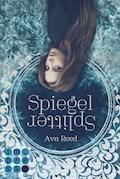 Spiegelsplitter (Die Spiegel-Saga 1) - Ava Reed - E-Book