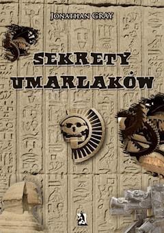 Sekrety umarlaków - Jonathan Gray - ebook