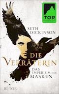 Die Verräterin - Das Imperium der Masken - Seth Dickinson - E-Book