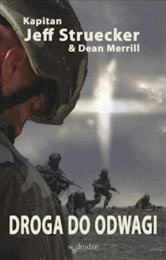 Droga do odwagi  - Jeff Struecker , Dean Merrill - ebook