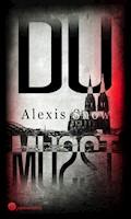 Du musst - Alexis Snow - E-Book