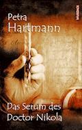 Das Serum des Doctor Nikola - Petra Hartmann - E-Book