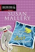 Wer zuletzt küsst, küsst am längsten - Susan Mallery - E-Book