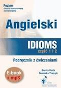 Angielski. Idioms. Część 1 i 2. Podręcznik z ćwiczeniami + audiobook - Dorota Guzik, Dominika Tkaczyk - audiobook