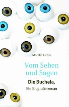 Vom Sehen und Sagen. Die Buchela. - Monika Littau - E-Book