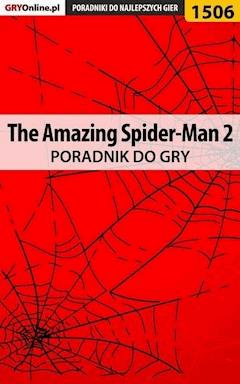 "The Amazing Spider-Man 2 - poradnik do gry - Patrick ""Yxu"" Homa - ebook"