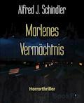 Marlenes Vermächtnis - Alfred J. Schindler - E-Book