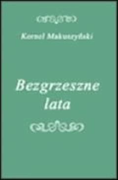 Bezgrzeszne lata  - Kornel Makuszyński  - ebook