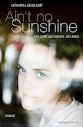 Ain't No Sunshine - Catharina Geiselhart - E-Book