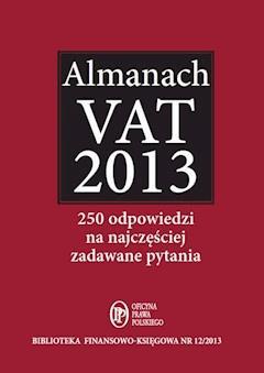 Almanach VAT 2013 – 250 odpowiedzi na najczęściej zadawane pytania - Bogdan Świąder - ebook