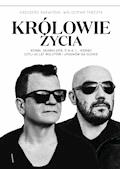 Królowie życia - Grzegorz Skawiński, Waldemar Tkaczyk - ebook