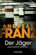 Der Jäger - Andreas Franz - E-Book + Hörbüch