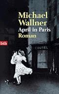 April in Paris - Michael Wallner - E-Book