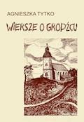 Wiersze o Grodźcu - Agnieszka Tytko - ebook