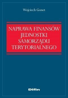 Naprawa finansów jednostki samorządu terytorialnego - Wojciech Gonet - ebook