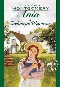 Ania z Zielonego Wzgórza - Lucy Maud Montgomery - ebook + audiobook
