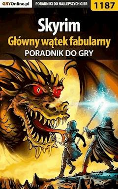"""Skyrim - główny wątek fabularny - poradnik do gry - Jacek """"Stranger"""" Hałas - ebook"""