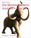 Die Mammutreiterin - Maren Frank - E-Book