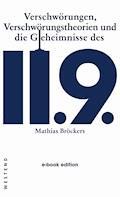 Verschwörungen, Verschwörungstheorien und die Geheimnisse des 11.9. - Mathias Bröckers - E-Book