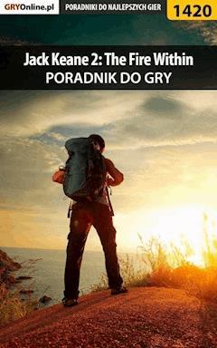 """Jack Keane 2: The Fire Within - poradnik do gry - Katarzyna """"Kayleigh"""" Michałowska - ebook"""