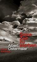 Seine Zeit zu sterben - Albert Ostermaier - E-Book