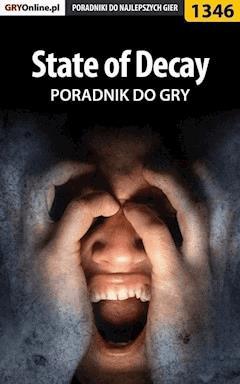 """State of Decay - poradnik do gry - Bartosz """"Czokalapik"""" Pielak - ebook"""