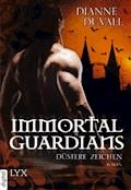 Immortal Guardians - Düstere Zeichen - Dianne Duvall - E-Book