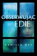 Obserwując Edie - Camilla Way - ebook