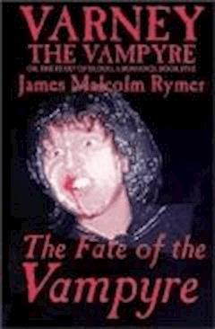 Varney the Vampire - James Malcom Rymer - ebook