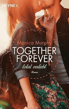 Total verliebt - Monica Murphy - E-Book