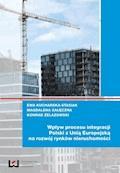 Wpływ procesu integracji Polski z Unią Europejską na rozwój rynków nieruchomości - Ewa Kucharska-Stasiak, Magdalena Załęczna, Konrad Żelazowski - ebook