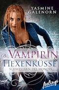 Schwestern des Mondes - Die Vampirin & Hexenküsse - Yasmine Galenorn - E-Book