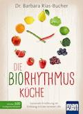 Die Biorhythmus-Küche - Barbara Rias-Bucher - E-Book