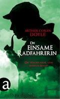 Die einsame Radfahrerin - Arthur Conan Doyle - E-Book