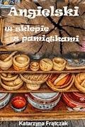 Angielski w sklpeie z pamiątkami - Katarzyna Frątczak - ebook