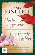 Herbstvergessene - Die fremde Tochter - Anja Jonuleit - E-Book