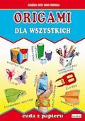 Origami dla wszystkich. Cuda z papieru - Beata Guzowska, Anna Smaza - ebook