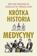 Krótka historia medycyny - Meyer Friedman, Gerald W. Friedland - ebook